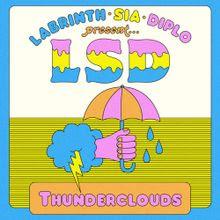 Mengubah ketakutanmu menjadi kepercayaan Lirik LSD (Labrinth, Sia, Diplo) - Thunderclouds dan Terjemahan