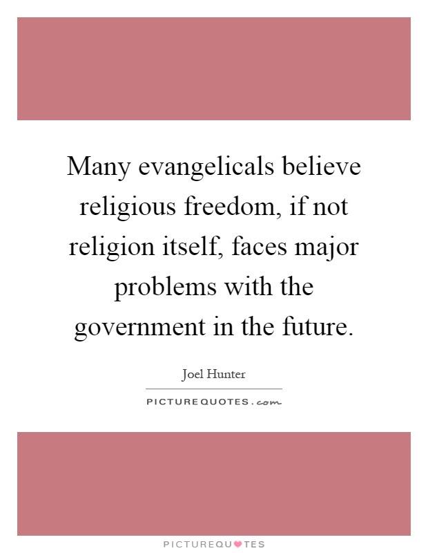 Many Evangelicals Believe Religious Freedom If Not Religion