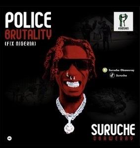 [BangHitz] Suruche - Police Brutality (Fix Nigeria)