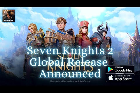 Seven Knights 2 - Gameplay, English / Global Release Announced
