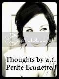 ThoughtsByAPetiteBrunette