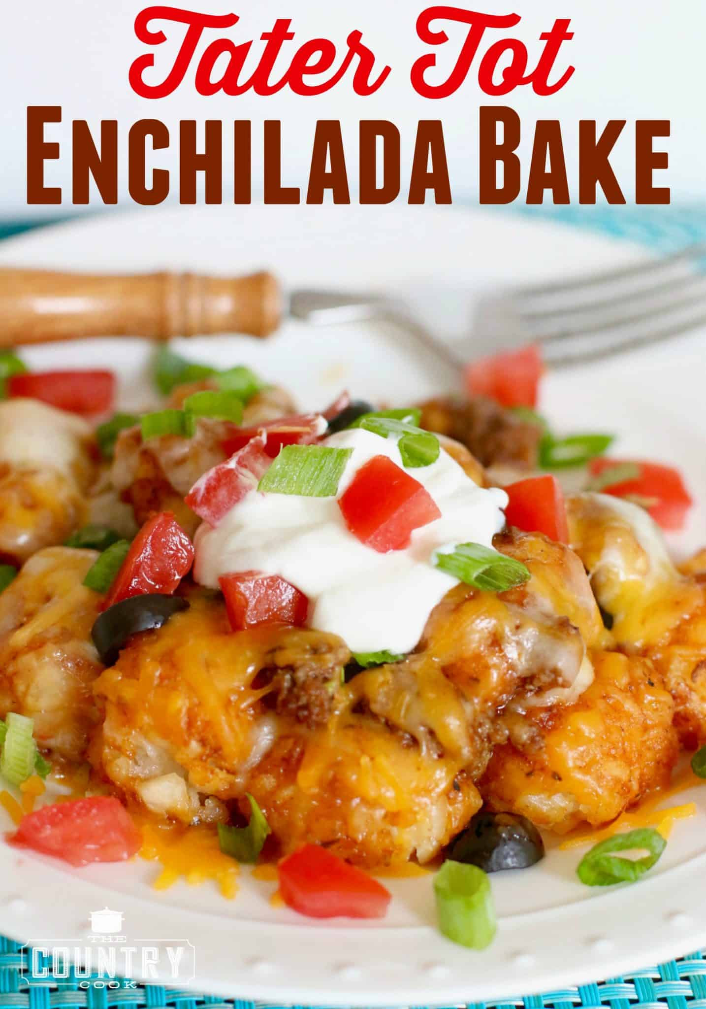 Tater Tot Enchilada Bake - The Country Cook