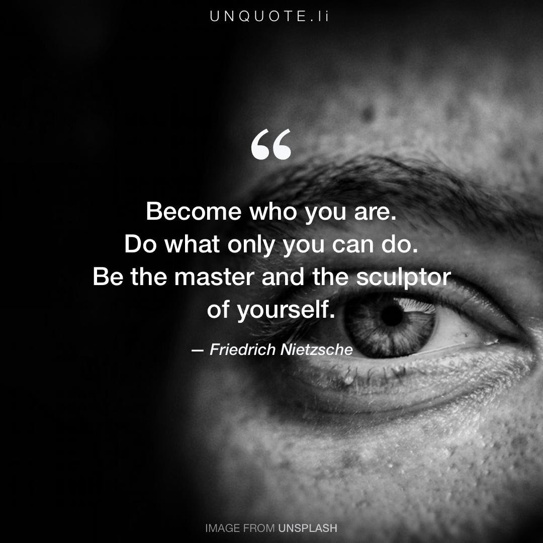 Become Who You Are Quote From Friedrich Nietzsche Unquote