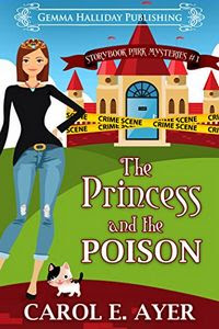 The Princess and the Poison by Carol E. Ayer