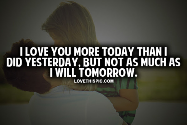 I Love You More Today Than I Did Yesterday Pictures Photos And