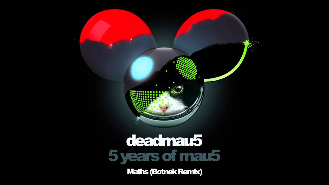 Deadmau5 - Maths (Botnek Remix)
