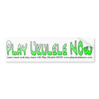 Play Ukulele NOW Bumper Sticker Car Bumper Sticker