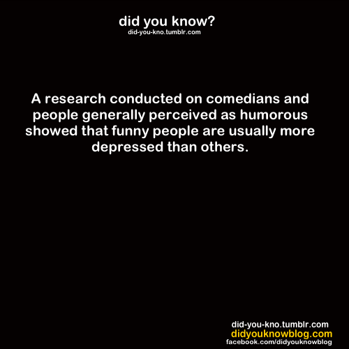 culoculoculo:  did-you-kno:  Source  Good thing no one laughs at my jokes