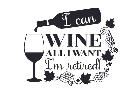 Download I can wine all I want -... SVG Cut Files - Free Download I ...