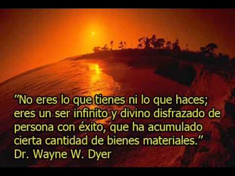 Frase del Dr. Wayne W. Dyer