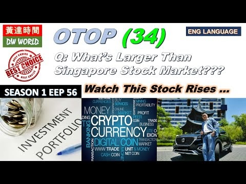 OTOP 34: What's Larger Than Singapore Capital Market? Watch This Stock Rises! (ENG) - 29-03-2021