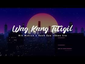 Wag Kang Titigil by Nik Makino x Cash Koo x Shao Lin [Lyric Video]