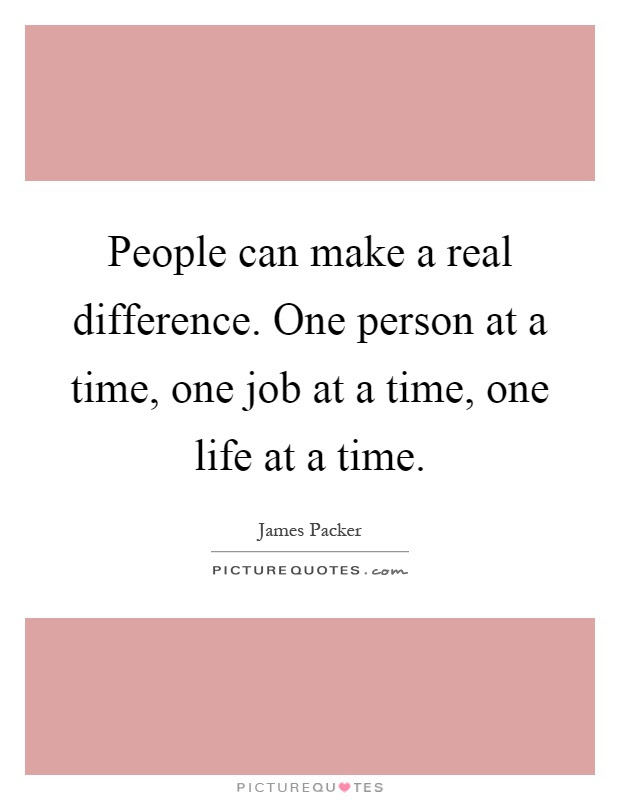 One Person Can Make A Difference Quotes Sayings One Person Can