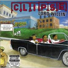 """Clipse- Lord Willin"""" ALBUM"""