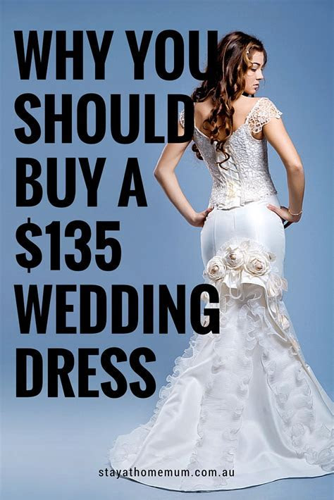 Why You Should Buy A $135 Wedding Dress   Stay at Home Mum