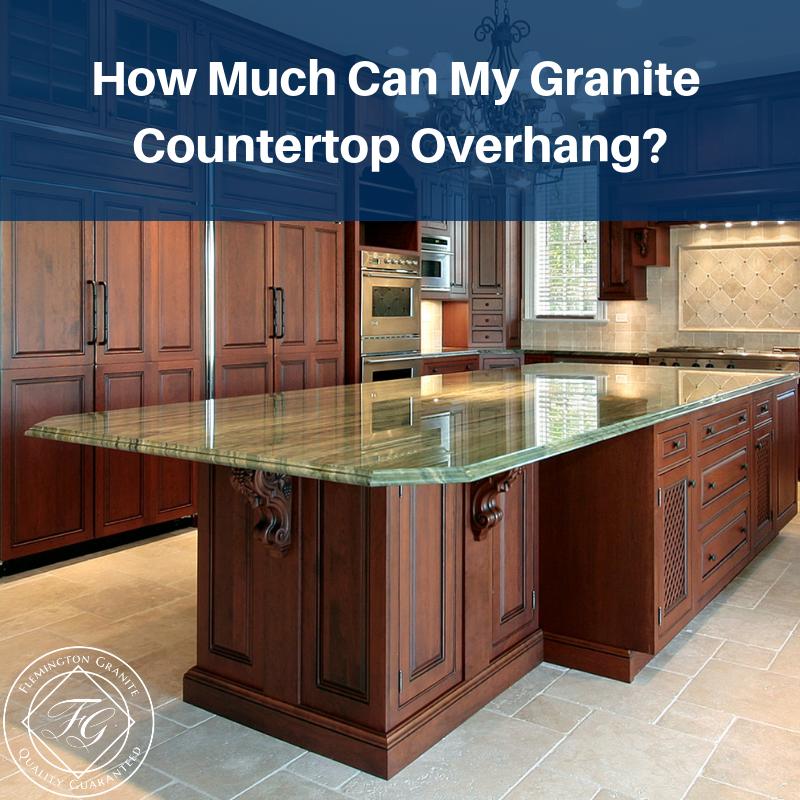 How Much Can My Granite Countertop Overhang Flemington Granite