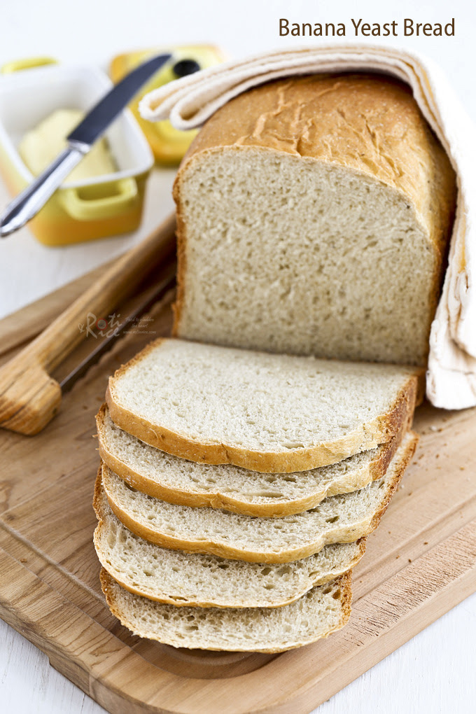 Banana Yeast Bread   Roti n Rice