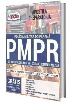 Apostila PMPR - Polícia Militar do Paraná – PM PR, para os cargos de Soldado.