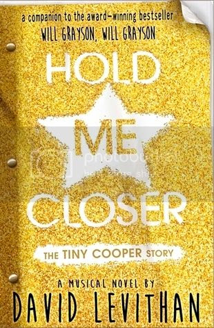 Hold Me Closer: The Tiny Cooper Story by David Levithan