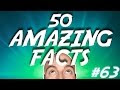 50 AMAZING Facts to Blow Your Mind! #63 - Video