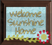 Welcome Sunshine Home