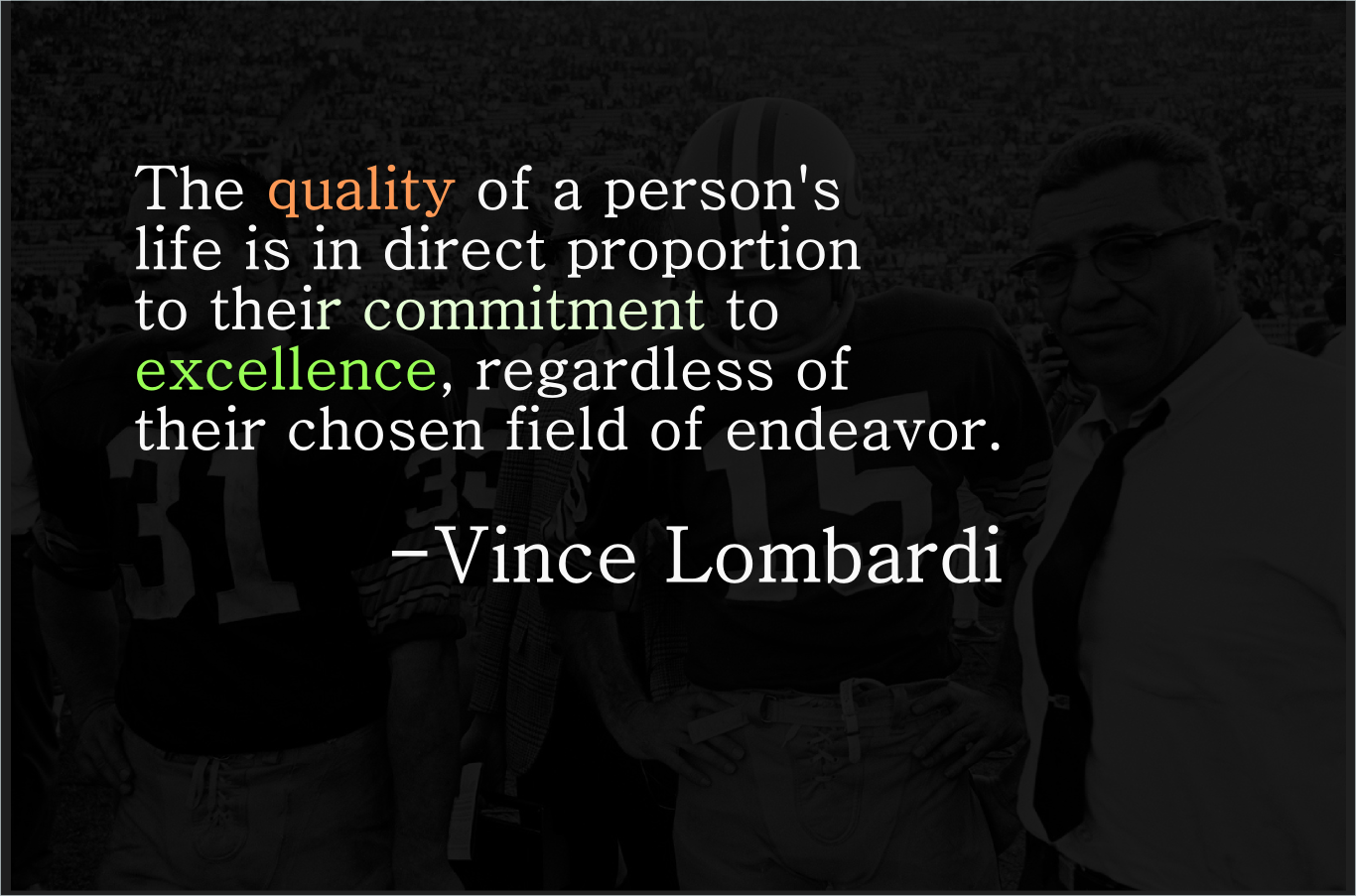 The Quality Of A Person S Life Vince Lombardi 1366x903
