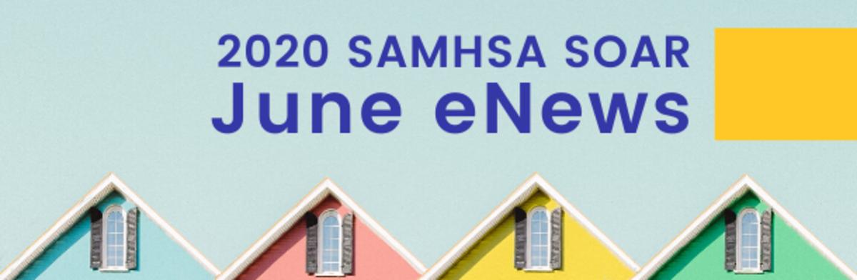 June 2020 SAMHSA SOAR E-Newsletter