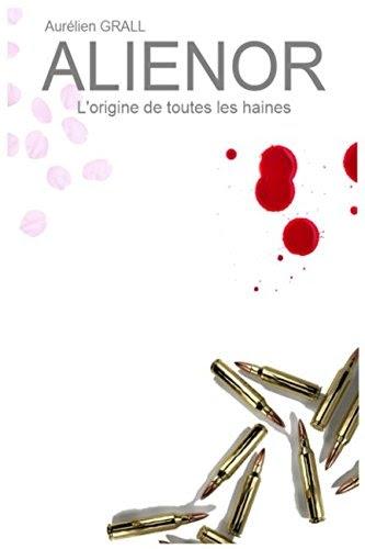 http://uneenviedelivres.blogspot.fr/2017/09/alienor-lorigine-de-toutes-les-haines.html