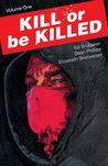 Kill or Be Killed, Volume One