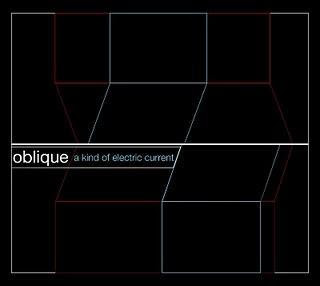 OBLIQUE - A KIND OF ELECTRIC CURRENT - SINGLE + REMEZCLAS