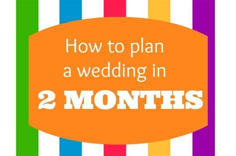 How to plan a wedding in 2 months   events to CELEBRATE