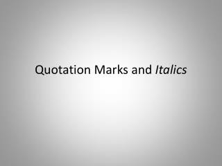 PPT  Quotation Marks or Italics? PowerPoint Presentation