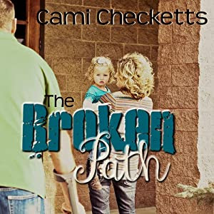 The Broken Path | [Cami Checketts]
