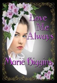 Love Me Always - Marie Higgins