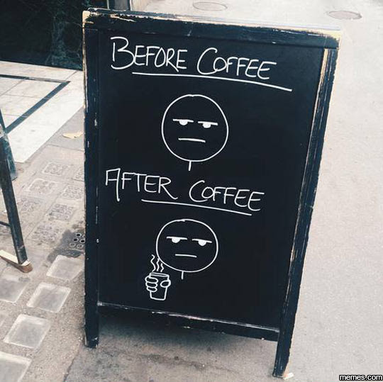Before coffee, after coffee | Memes.com