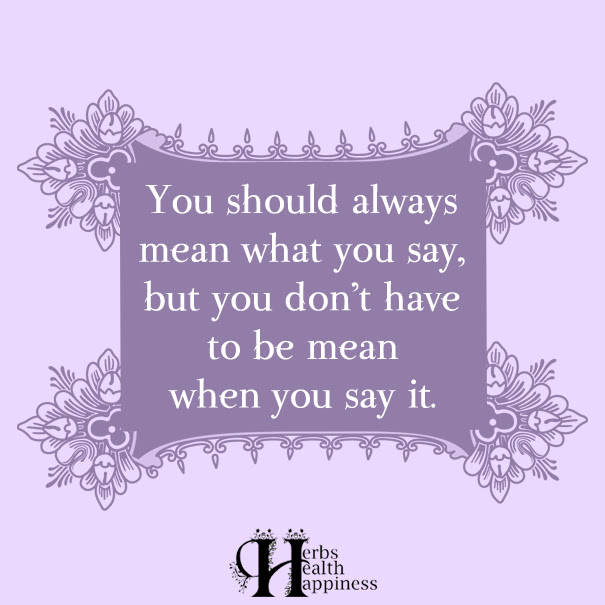 You Should Always Mean What You Say ø Eminently Quotable Quotes