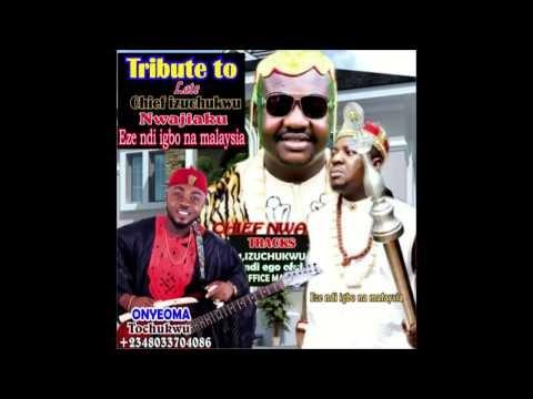 Tribute to Late Chief Izuchukwu Nwajiaku   Eze Ndi Igbo Na Malaysia   By...
