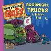 Good Night, Trucks: A Bedtime Book