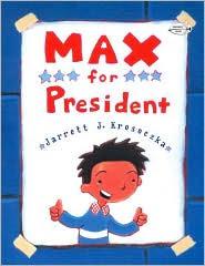 Max for President by Jarrett J. Krosoczka: Book Cover