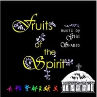 Gigi Baba Shadid | Fruits of the Spirit