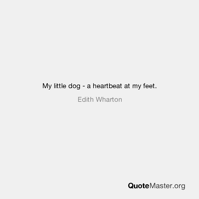 My Little Dog A Heartbeat At My Feet Edith Wharton