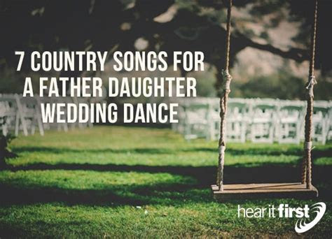 7 Country Songs For A Father Daughter Wedding Dance