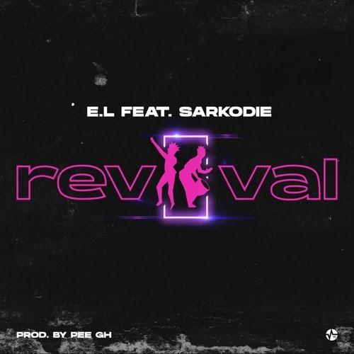 EL. - Revival ft. Sarkodie (Prod. By Pee GH).