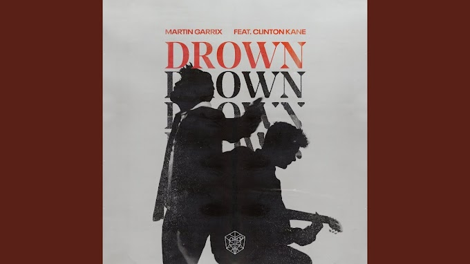 Drown Lyrics (feat. Clinton Kane) Martin Garrix