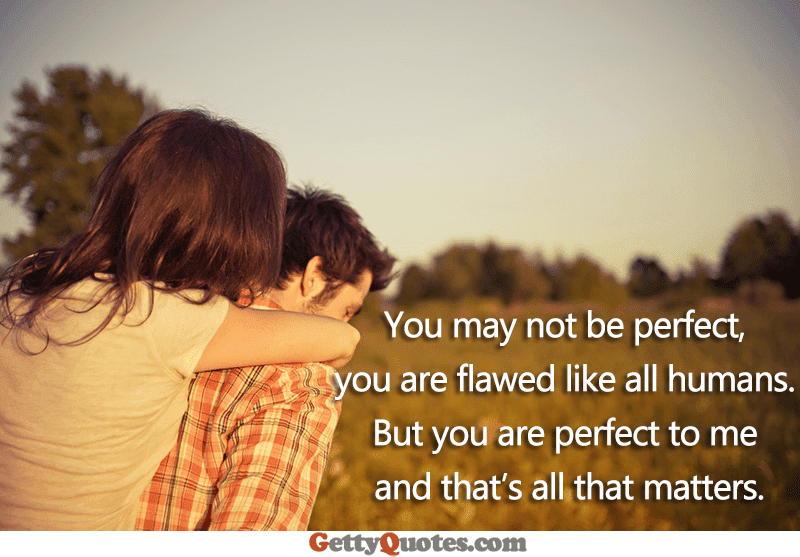 You Are Perfect To Me All The Best Quotes At Gettyquotes