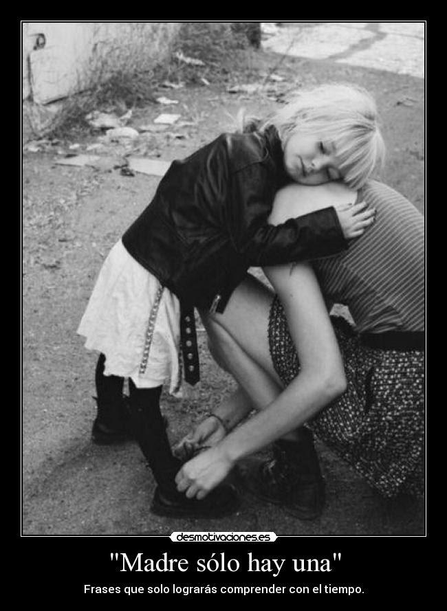 Madre Sólo Hay Una Desmotivaciones