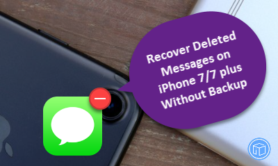 How To Retrieve Delete Messages From iPhone 7\/7Plus Backup?