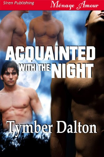 # Acquainted with the Night (Siren Publishing Menage Amour)