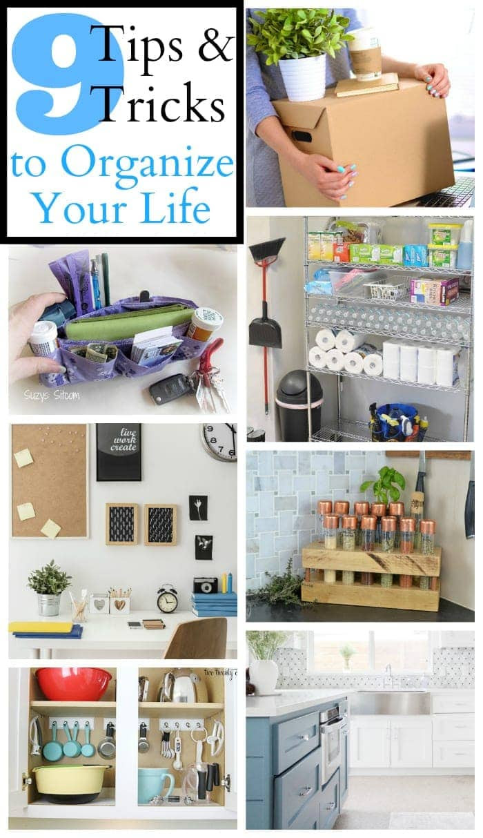 9 Tips and Tricks to Organize Your Life