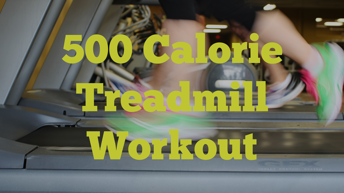 Burn 500+ Calories With This Treadmill Workout